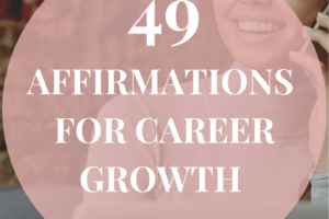 49 Affirmations For Career Growth in 2021